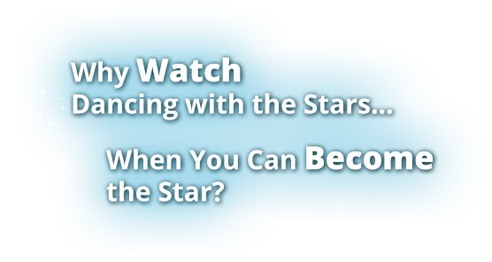 What watch Dancing with the Stars when you can Become the Star?
